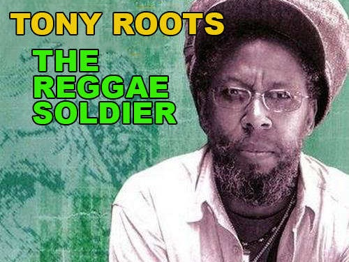 Tony Roots, The Reggae Soldier