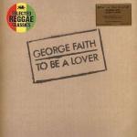 George Faith – To Be A Lover