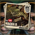 Macka B – Jamaica Vybz | New Video