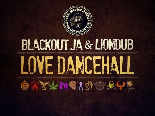 Blackout JA & Liondub – Love Dancehall