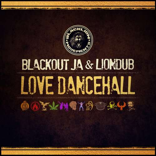 Blackout JA & Liondub - Love Dancehall