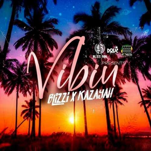 Blizzi x Kazayah -Vibin