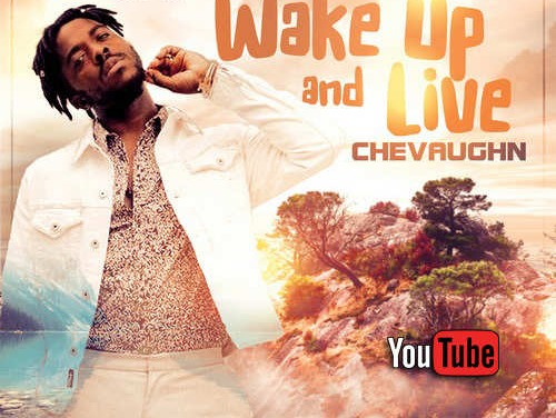 Chevaughn – Wake Up And Live   New Video
