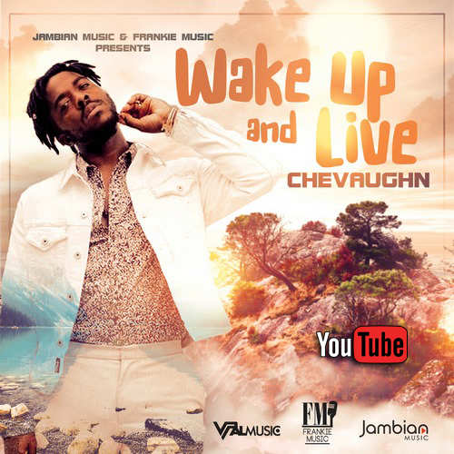 Chevaughn - Wake Up And Live