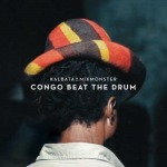 Congo Beat The Drum | The Documentary