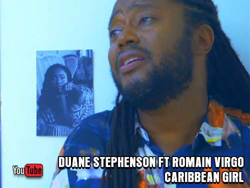 Duane Stephenson feat. Romain Virgo – Caribbean Girl | New Video