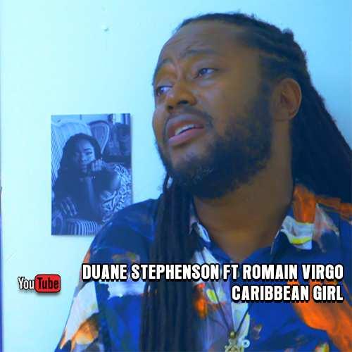 Duane Stephenson feat. Romain Virgo - Caribbean Girl