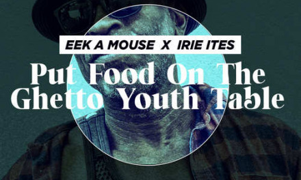 Eek-A-Mouse – Put Food On The Ghetto Youth Table   New Video/Single