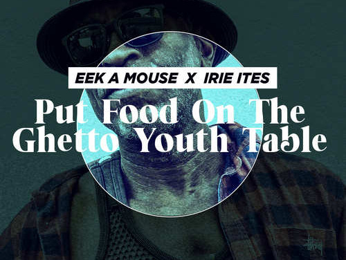 Eek-A-Mouse – Put Food On The Ghetto Youth Table | New Video/Single