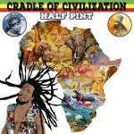 Half Pint x Manudigital – Cradle Of Civilization | New Release