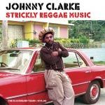 Johnny Clarke – Strickly Reggae Music (The Blackbeard Years 1976-86)