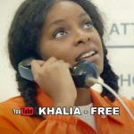 Khalia – Free | New Video