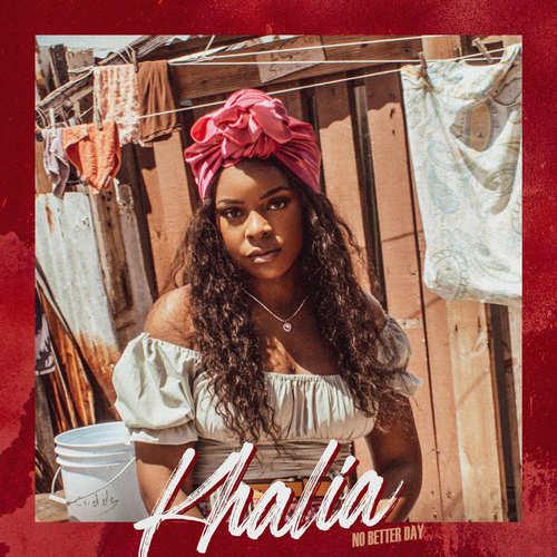 Khalia - No Better Day