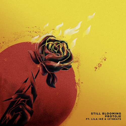 Protoje x Lila Iké x IzyBeats - Still Blooming