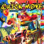 Quick Move Riddim | New Release