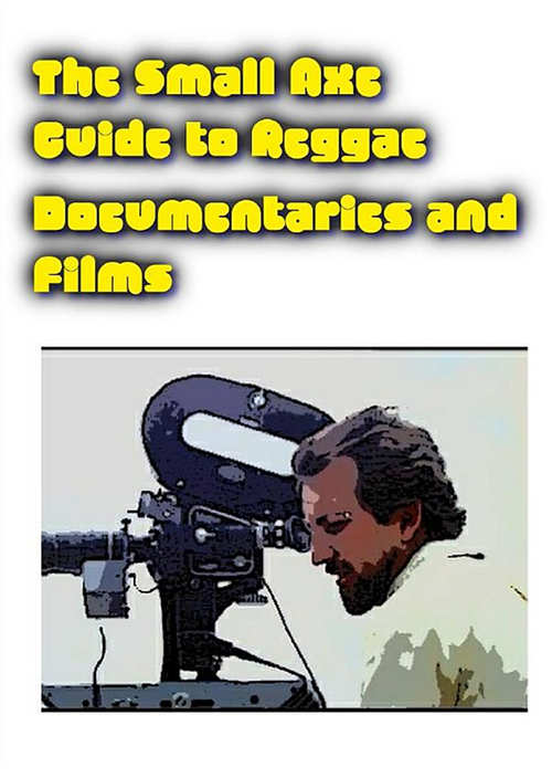 Small Axe Guide To Ducumentaries And Films