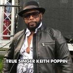 True singer Keith Poppin
