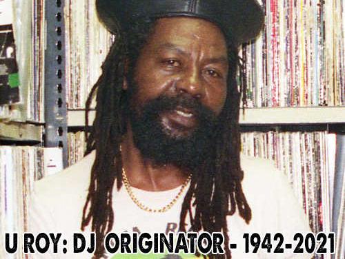 U Roy – DJ Originator (1942-2021)