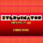 Xterminator – Earth Feel It | Live Video