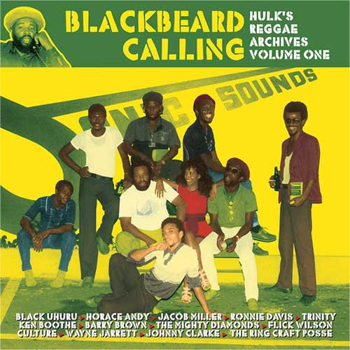 Blackbeard Calling - Hulk's Reggae Archives Volume One