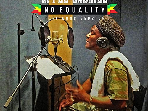Apple Gabriel – No Equality (Tuff Gong Version) | New Release