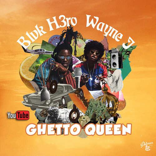 Blvk H3ro & Wayne J - Ghetto Queen