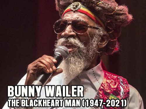 Bunny Wailer – The Blackheart Man (1947-2021)