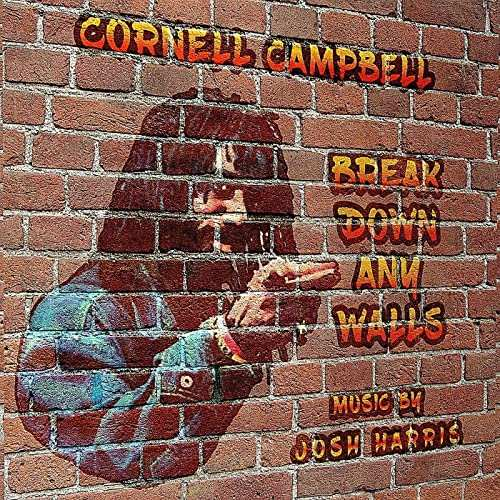Cornell Campbell - Break Down Any Walls