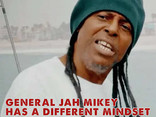 General Jah Mikey has a different mindset