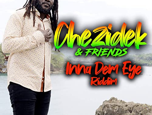 Chezidek & Friends – Inna Dem Eye Riddim
