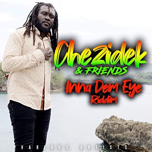 Chezidek & Friends - Inna Dem Eye Riddim