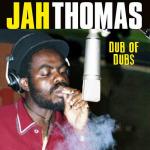 Jah Thomas – Dub Of Dubs