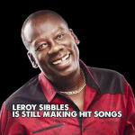 Leroy Sibbles is still making hit songs