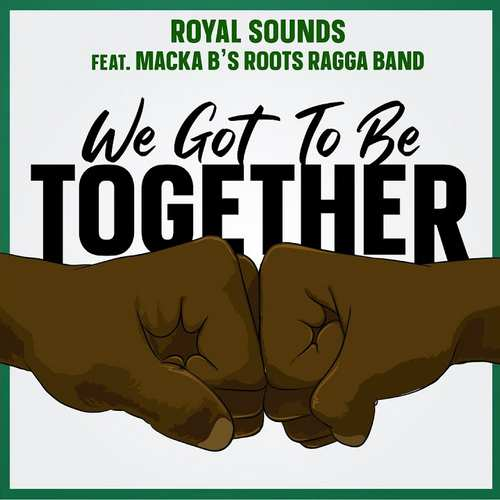 Royal Sounds - We Got To Be Together