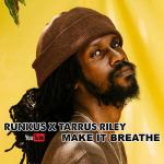 Runkus x Tarrus Riley – Make It Breathe | New Video