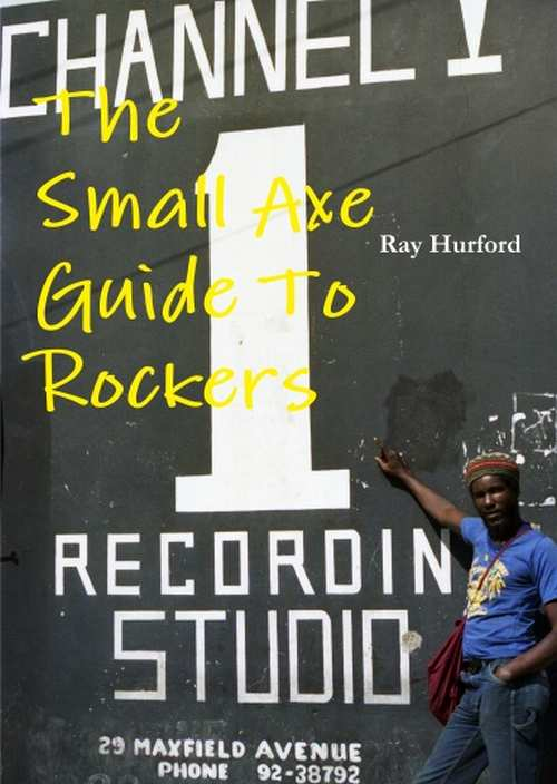 The Small Axe Guide To Rockers Part 1