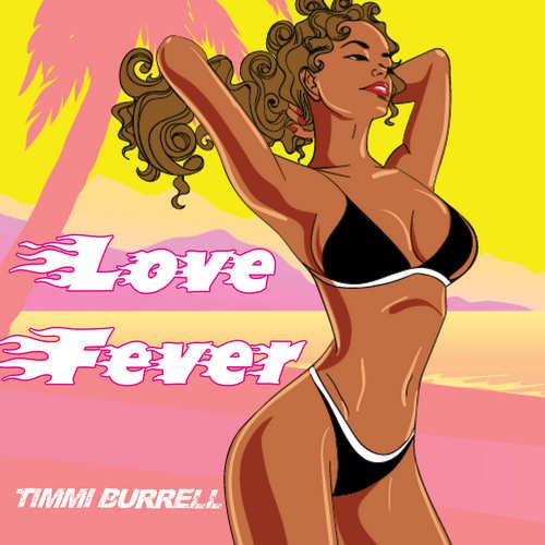 Timmi Burrell - Love Fever