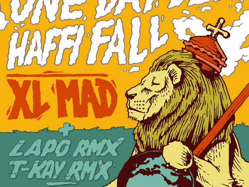 XL Mad – One Day Dem Haffi Fall   New Release