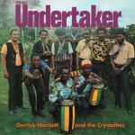 Derrick Harriott & The Crystalites – The Undertaker