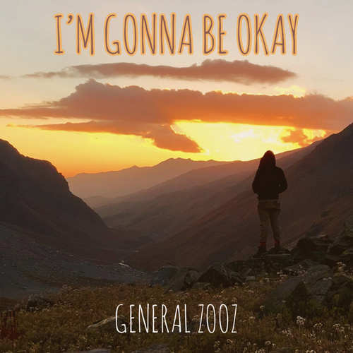 General Zooz - I'm Gonna Be Okay