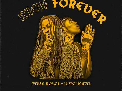 Jesse Royal X Vybz Kartel – Rich Forever | New Release