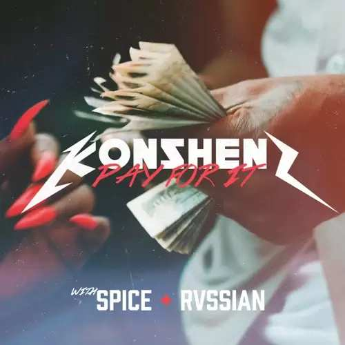 Konshens x Spice x Rvssian - Pay For It