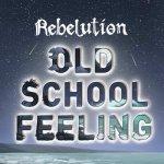 Rebelution – Old School Feeling | New Release