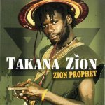 Takana Zion – Zion Prophet
