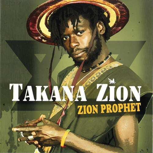 Takana Zion - Zion Prophet