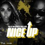 Tia x Bounty Killer – Nice Up Remix | New Video/Single