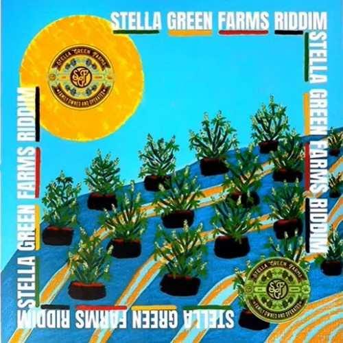 Various - Stella Greens Farms Riddim