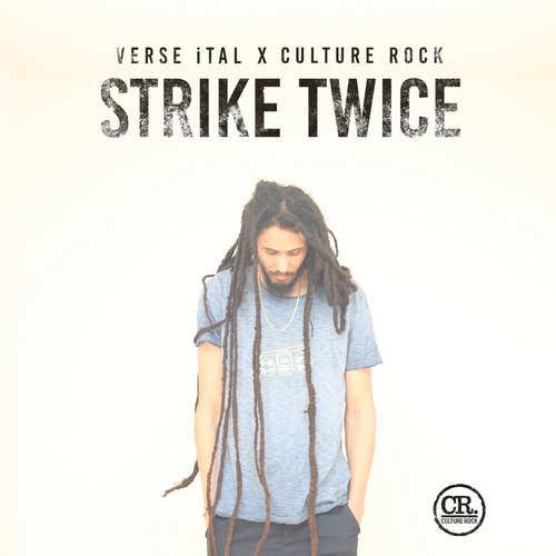 Verse iTal x Culture Rock - Strike Twice