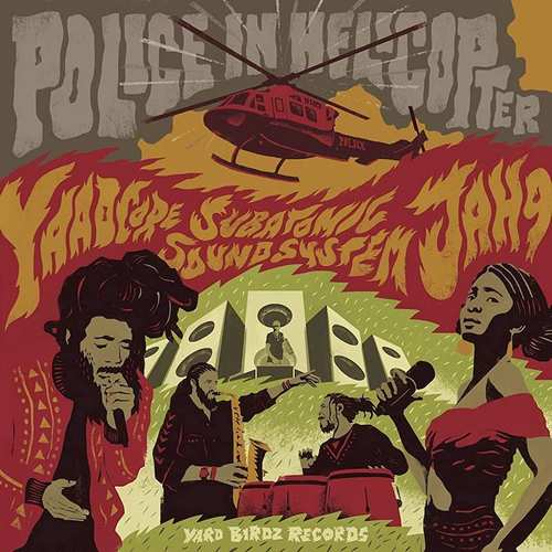 Yaadcore x Jah9 x Subatomic Sound System - Police In Helicopter