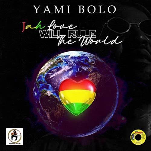 Yami Bolo - Jah Love Will Rule The World